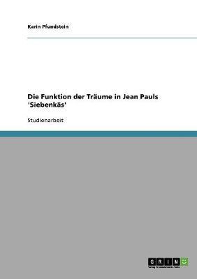 Die Funktion Der Traume in Jean Pauls 'Siebenkas' (Paperback)