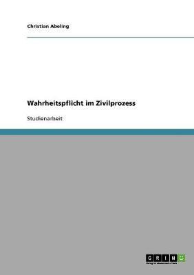 Wahrheitspflicht Im Zivilprozess (Paperback)