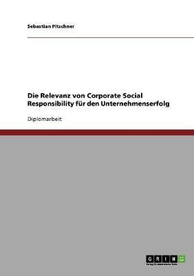 Die Relevanz Von Corporate Social Responsibility Fur Den Unternehmenserfolg (Paperback)