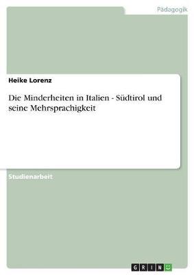 Die Minderheiten in Italien - Sudtirol Und Seine Mehrsprachigkeit (Paperback)