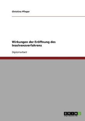 Wirkungen Der Eroffnung Des Insolvenzverfahrens (Paperback)