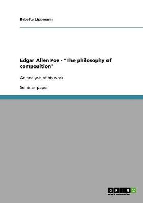 Edgar Allen Poe - The Philosophy of Composition (Paperback)