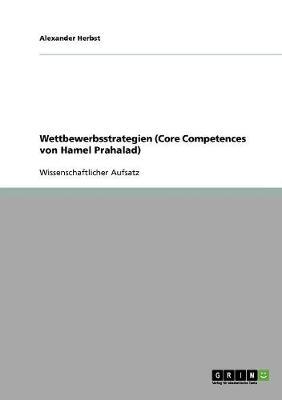Wettbewerbsstrategien (Core Competences Von Hamel Prahalad) (Paperback)