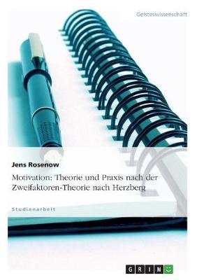 Motivation: Theorie Und Praxis Nach Der Zweifaktoren-Theorie Nach Herzberg (Paperback)