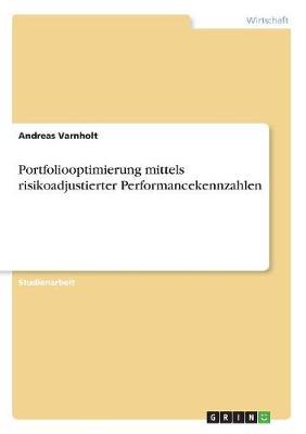 Portfoliooptimierung Mittels Risikoadjustierter Performancekennzahlen (Paperback)