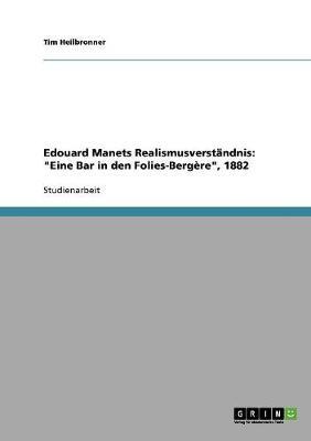 Edouard Manets Realismusverstandnis: Eine Bar in Den Folies-Bergere, 1882 (Paperback)