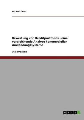 Bewertung Von Kreditportfolios - Eine Vergleichende Analyse Kommerzieller Anwendungssysteme (Paperback)