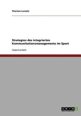 Strategien Des Integrierten Kommunikationsmanagements Im Sport (Paperback)