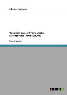 Vergleich Zweier Frameworks: Microsoft.Net Und Sunone (Paperback)