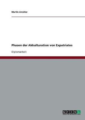 Phasen Der Akkulturation Von Expatriates (Paperback)