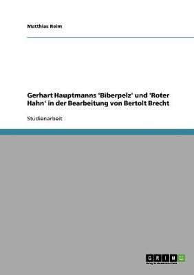 Gerhart Hauptmanns 'Biberpelz' Und 'Roter Hahn' in Der Bearbeitung Von Bertolt Brecht (Paperback)
