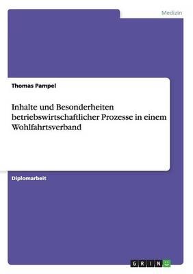 Inhalte Und Besonderheiten Betriebswirtschaftlicher Prozesse in Einem Wohlfahrtsverband (Paperback)
