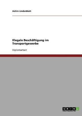 Illegale Beschaftigung Im Transportgewerbe (Paperback)