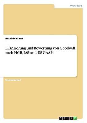 Bilanzierung Und Bewertung Von Goodwill Nach Hgb, IAS Und Us-GAAP (Paperback)