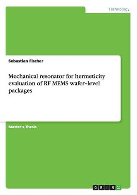 Mechanical Resonator for Hermeticity Evaluation of RF Mems Wafer-Level Packages (Paperback)