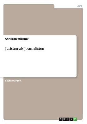 Juristen ALS Journalisten (Paperback)