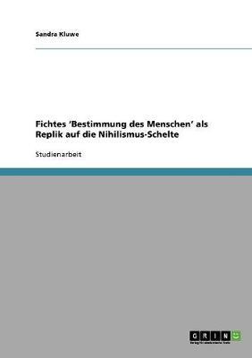 Fichtes 'Bestimmung Des Menschen' ALS Replik Auf Die Nihilismus-Schelte (Paperback)