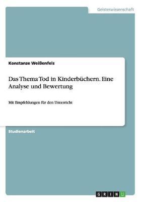Das Thema Tod in Kinderbuchern. Eine Analyse Und Bewertung (Paperback)