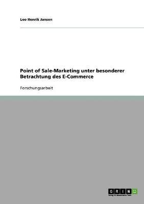 Point of Sale-Marketing Unter Besonderer Betrachtung Des E-Commerce (Paperback)