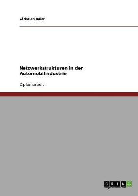 Netzwerkstrukturen in Der Automobilindustrie (Paperback)