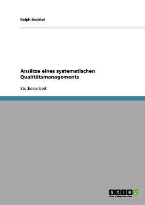 Ansatze Eines Systematischen Qualitatsmanagements (Paperback)
