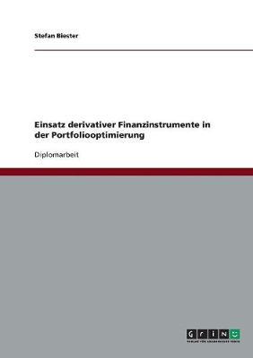 Einsatz Derivativer Finanzinstrumente in Der Portfoliooptimierung (Paperback)