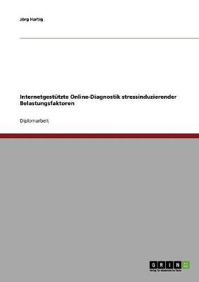 Internetgestutzte Online-Diagnostik Stressinduzierender Belastungsfaktoren (Paperback)