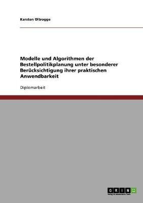 Modelle Und Algorithmen Der Bestellpolitikplanung Unter Besonderer Berucksichtigung Ihrer Praktischen Anwendbarkeit (Paperback)