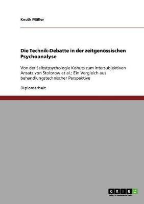 Die Technik-Debatte in Der Zeitgenossischen Psychoanalyse (Paperback)