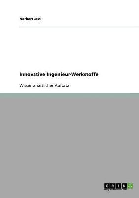 Innovative Ingenieur-Werkstoffe (Paperback)