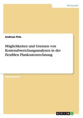 Moglichkeiten Und Grenzen Von Kostenabweichungsanalysen in Der Flexiblen Plankostenrechnung (Paperback)