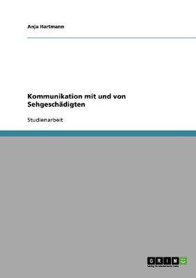 Kommunikation Mit Und Von Sehgeschadigten (Paperback)