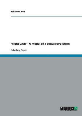 'Fight Club' - A Model of a Social Revolution (Paperback)
