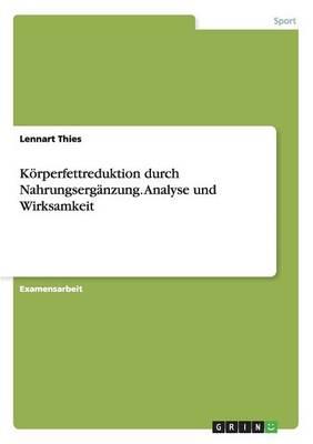 Korperfettreduktion Durch Nahrungserganzung. Analyse Und Wirksamkeit (Paperback)