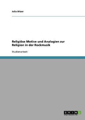 Religiose Motive Und Analogien Zur Religion in Der Rockmusik (Paperback)