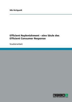 Efficient Replenishment - Eine Saule Des Efficient Consumer Response (Paperback)