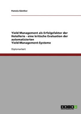 Yield Management ALS Erfolgsfaktor Der Hotellerie (Paperback)