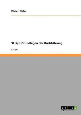 Skript: Grundlagen Der Buchfuhrung (Paperback)