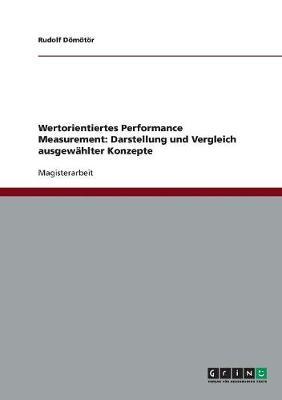 Wertorientiertes Performance Measurement: Darstellung Und Vergleich Ausgew hlter Konzepte (Paperback)