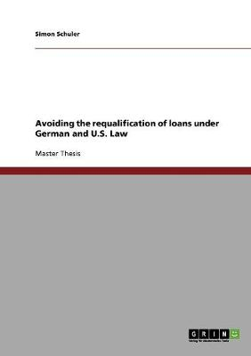 Avoiding the Requalification of Loans Under German and U.S. Law (Paperback)