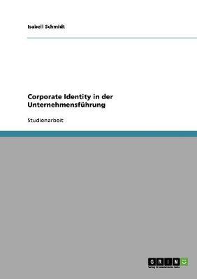 Corporate Identity in Der Unternehmensfuhrung (Paperback)