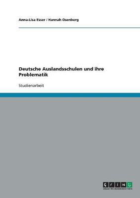 Deutsche Auslandsschulen Und Ihre Problematik (Paperback)