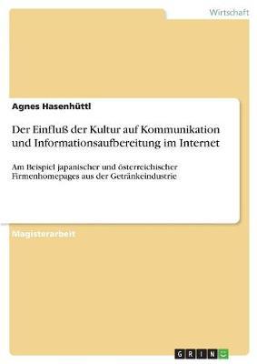Der Einflu Der Kultur Auf Kommunikation Und Informationsaufbereitung Im Internet (Paperback)