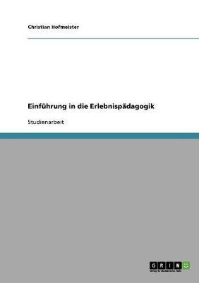 Einf hrung in Die Erlebnisp dagogik (Paperback)
