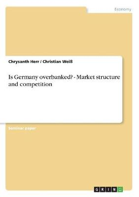 Is Germany Overbanked? - Market Structure and Competition (Paperback)