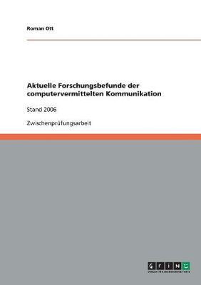 Aktuelle Forschungsbefunde Der Computervermittelten Kommunikation (Paperback)
