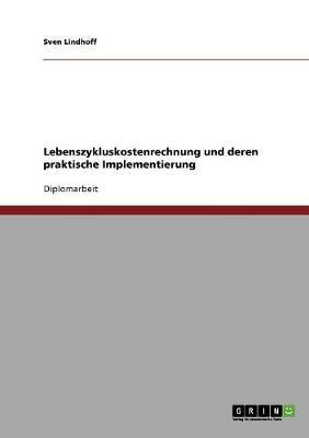 Lebenszykluskostenrechnung Und Deren Praktische Implementierung (Paperback)