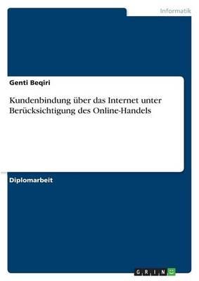 Kundenbindung Uber Das Internet Unter Berucksichtigung Des Online-Handels (Paperback)
