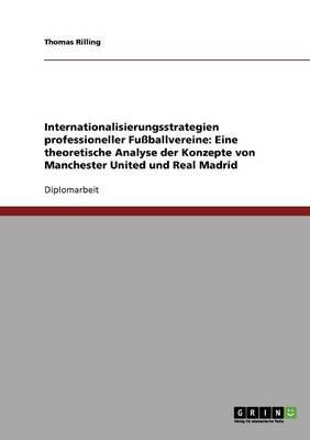 Internationalisierungsstrategien Professioneller Fuballvereine (Paperback)