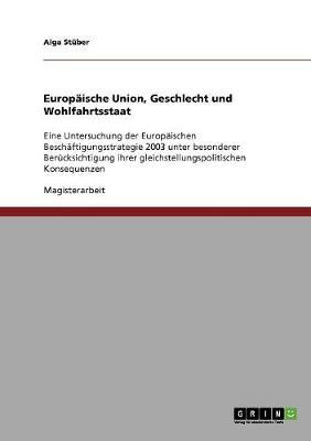 Europaische Union, Geschlecht Und Wohlfahrtsstaat (Paperback)